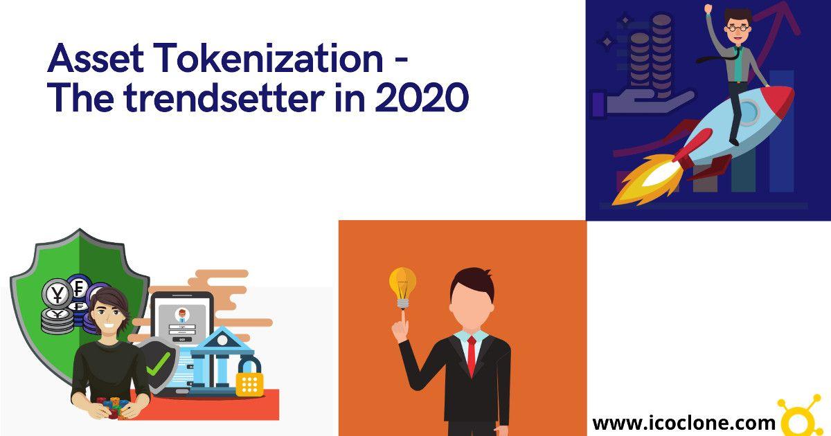 Asset Tokenization - the Trendsetter in 2020