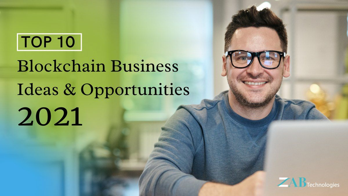 Top 10 Successful Blockchain Business ideas and Opportunities in 2021
